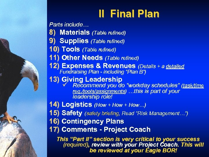 II Final Plan Parts include… 8) Materials (Table refined) 9) Supplies (Table refined) 10)
