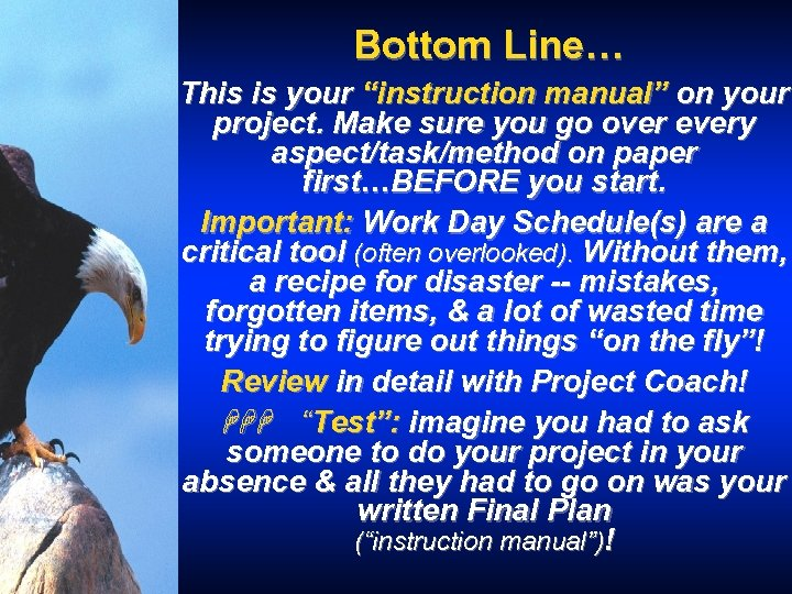 """Bottom Line… This is your """"instruction manual"""" on your project. Make sure you go"""