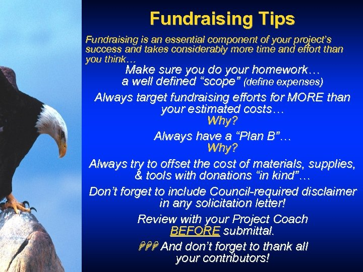 Fundraising Tips Fundraising is an essential component of your project's success and takes considerably