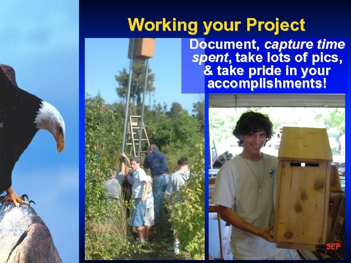 Working your Project Document, capture time spent, take lots of pics, & take pride