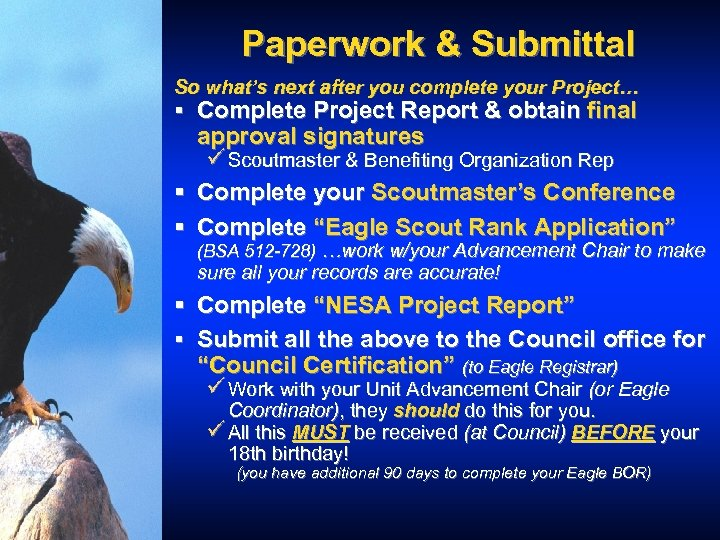 Paperwork & Submittal So what's next after you complete your Project… § Complete Project