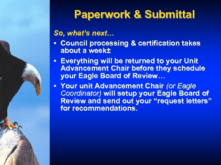 Paperwork & Submittal So, what's next… § Council processing & certification takes about a