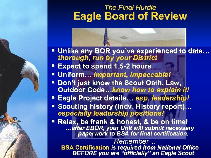 The Final Hurdle Eagle Board of Review § Unlike any BOR you've experienced to