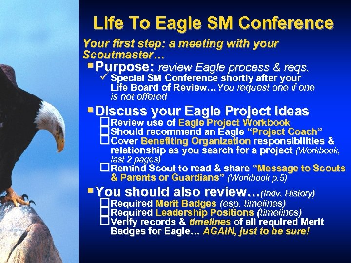 Life To Eagle SM Conference Your first step: a meeting with your Scoutmaster… §