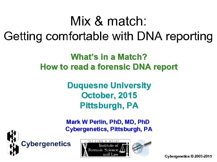 Mix & match: Getting comfortable with DNA reporting What's in a Match? How to