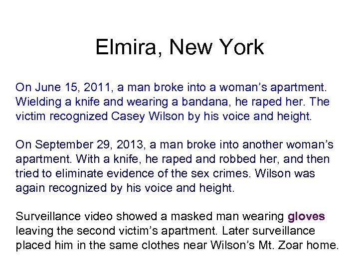 Elmira, New York On June 15, 2011, a man broke into a woman's apartment.
