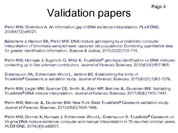 Validation papers Page 4 Perlin MW, Sinelnikov A. An information gap in DNA evidence