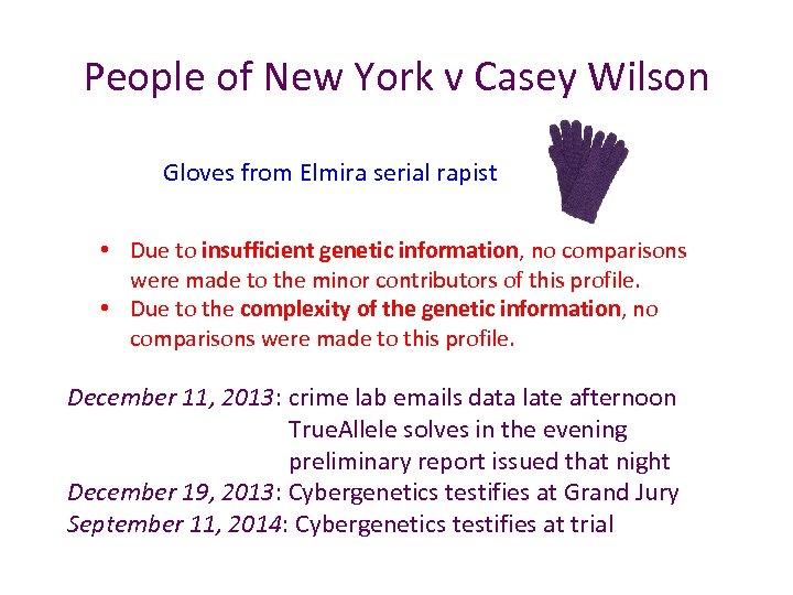 People of New York v Casey Wilson Gloves from Elmira serial rapist • Due