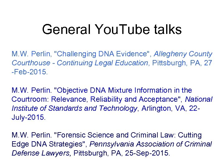 General You. Tube talks M. W. Perlin,