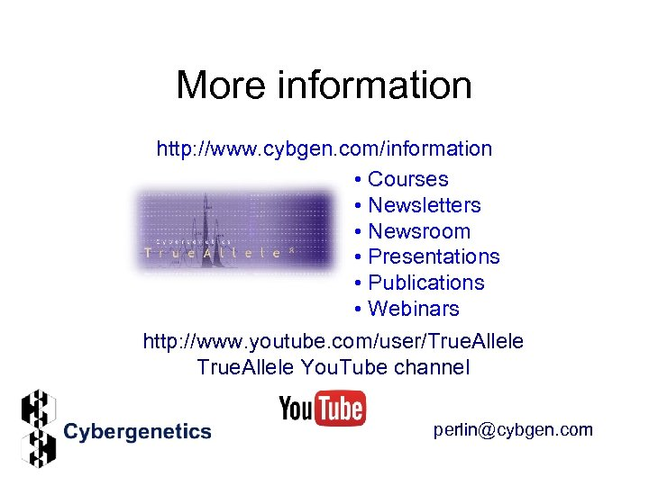 More information http: //www. cybgen. com/information • Courses • Newsletters • Newsroom • Presentations