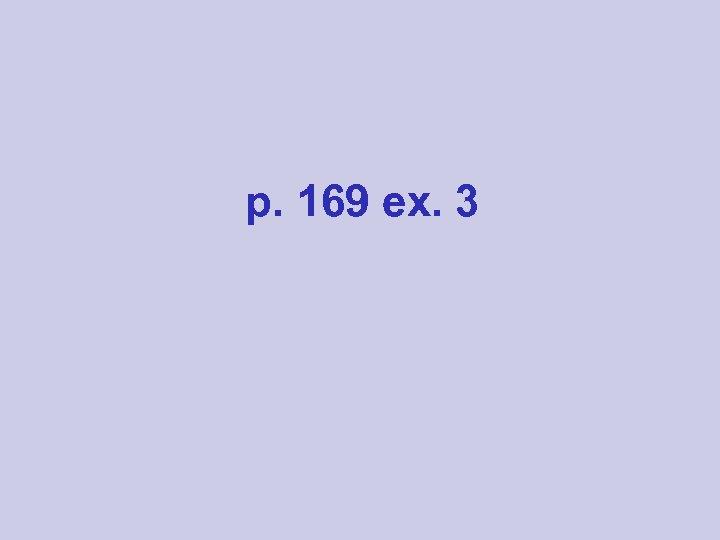 p. 169 ex. 3