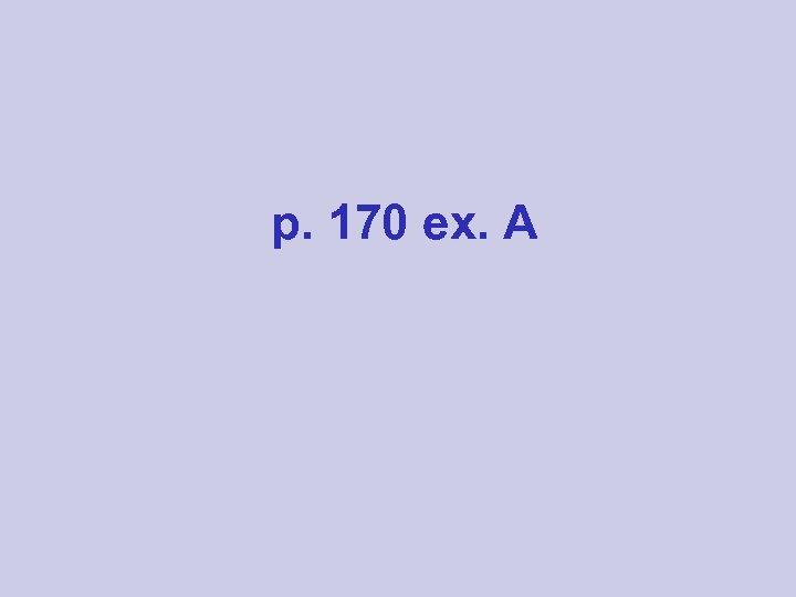p. 170 ex. A