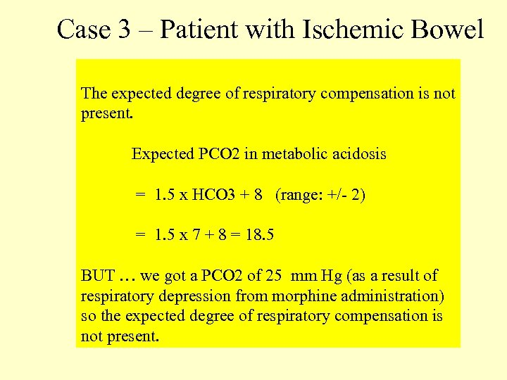 Case 3 – Patient with Ischemic Bowel The expected degree of respiratory compensation is