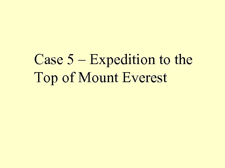 Case 5 – Expedition to the Top of Mount Everest