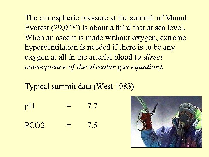 The atmospheric pressure at the summit of Mount Everest (29, 028') is about a