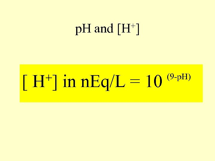 +] p. H and [H +] in n. Eq/L = 10 (9 -p. H)