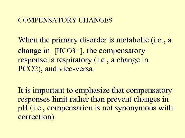 COMPENSATORY CHANGES When the primary disorder is metabolic (i. e. , a change in