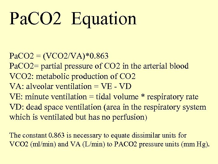 Pa. CO 2 Equation Pa. CO 2 = (VCO 2/VA)*0. 863 Pa. CO 2=