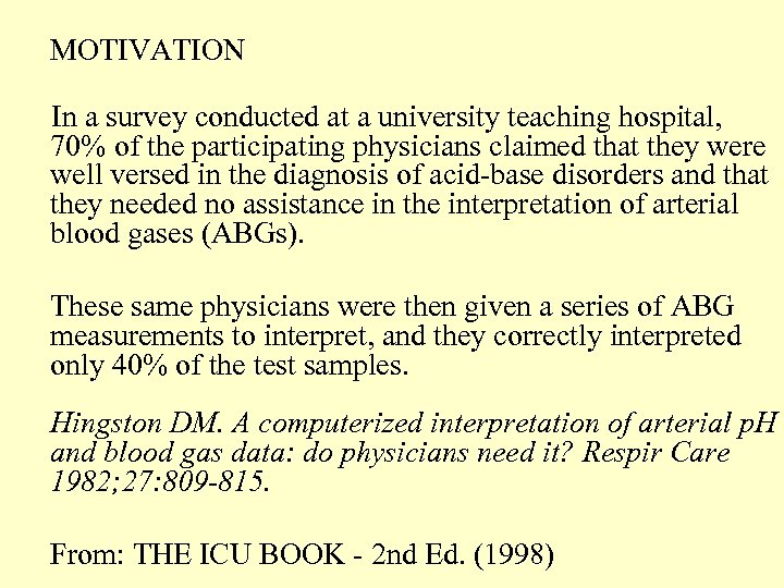 MOTIVATION In a survey conducted at a university teaching hospital, 70% of the participating