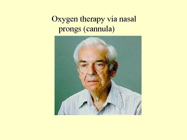Oxygen therapy via nasal prongs (cannula)