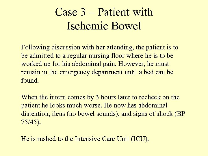 Case 3 – Patient with Ischemic Bowel Following discussion with her attending, the patient