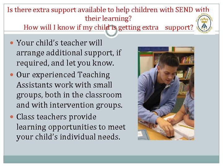 Is there extra support available to help children with SEND with their learning? How