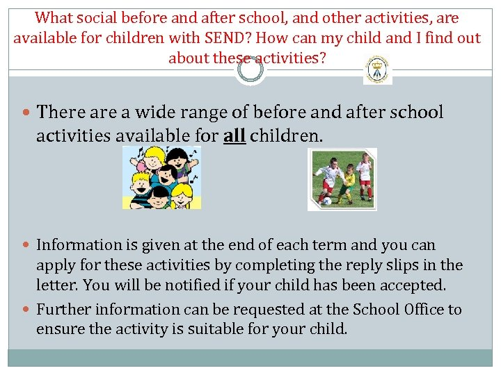 What social before and after school, and other activities, are available for children with