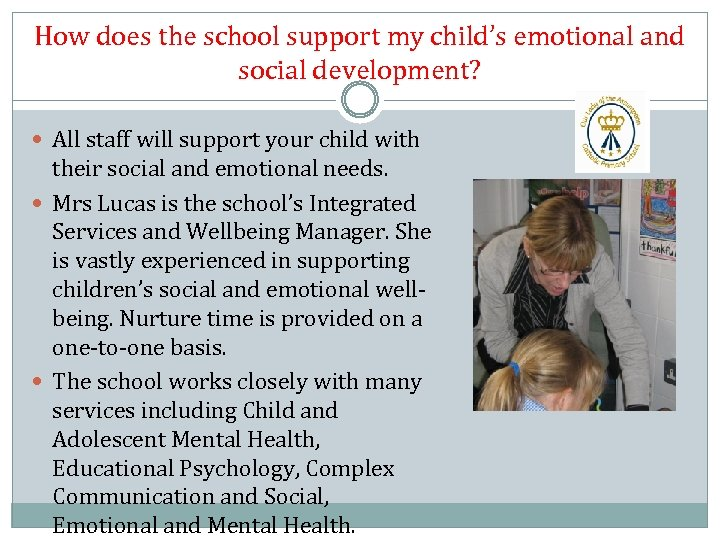 How does the school support my child's emotional and social development? All staff will