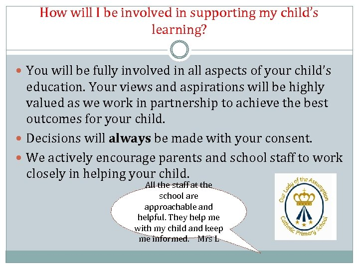 How will I be involved in supporting my child's learning? You will be fully