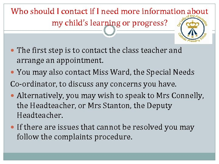 Who should I contact if I need more information about my child's learning or