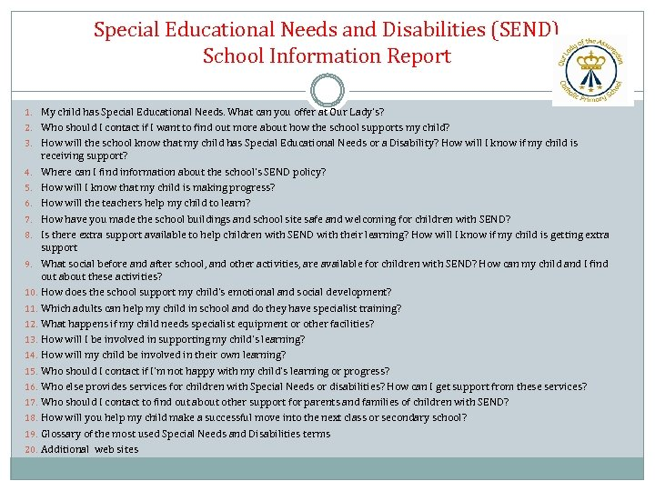 Special Educational Needs and Disabilities (SEND) School Information Report 1. My child has Special