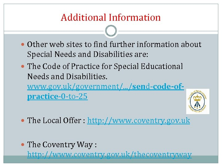 Additional Information Other web sites to find further information about Special Needs and Disabilities
