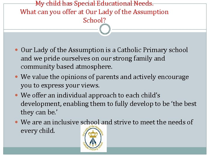 My child has Special Educational Needs. What can you offer at Our Lady of