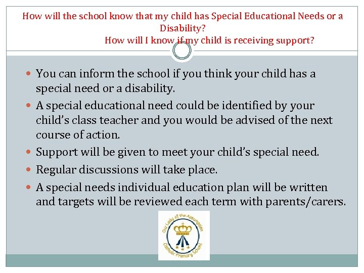 How will the school know that my child has Special Educational Needs or a