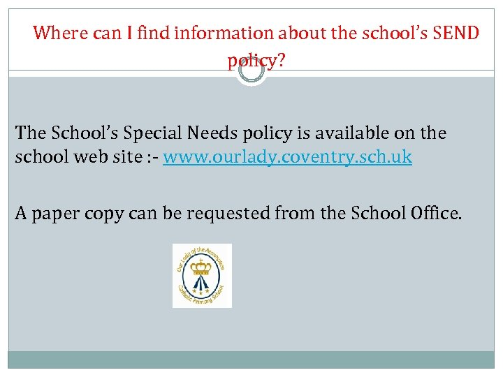 Where can I find information about the school's SEND policy? The School's Special Needs