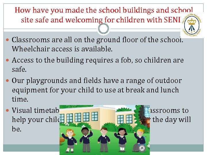 How have you made the school buildings and school site safe and welcoming for