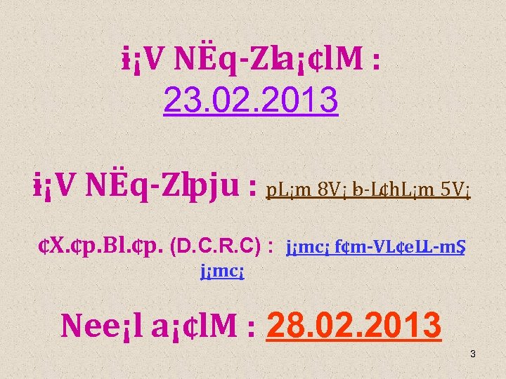 i ¡V NËq Zla¡¢l. M : 23. 02. 2013 i ¡V NËq Zlpju :