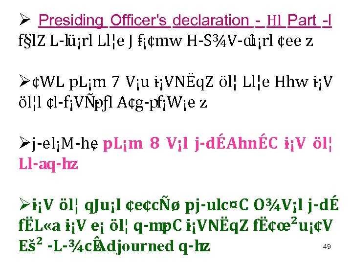 Ø Presiding Officer's declaration - Hl Part -I f§l. Z L lü¡rl Ll¦e J