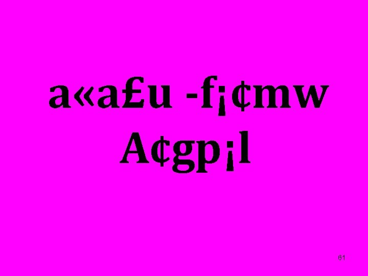 a «a£u f¡¢mw A¢gp¡l 61