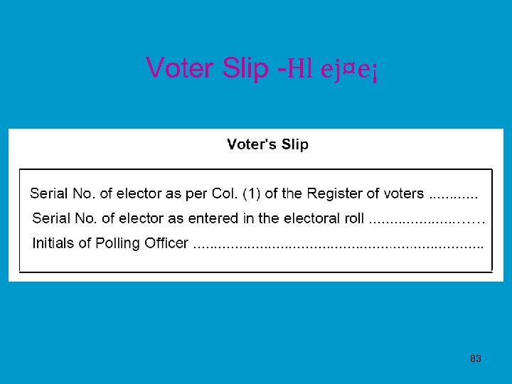 Voter Slip -Hl ej¤e¡ 83
