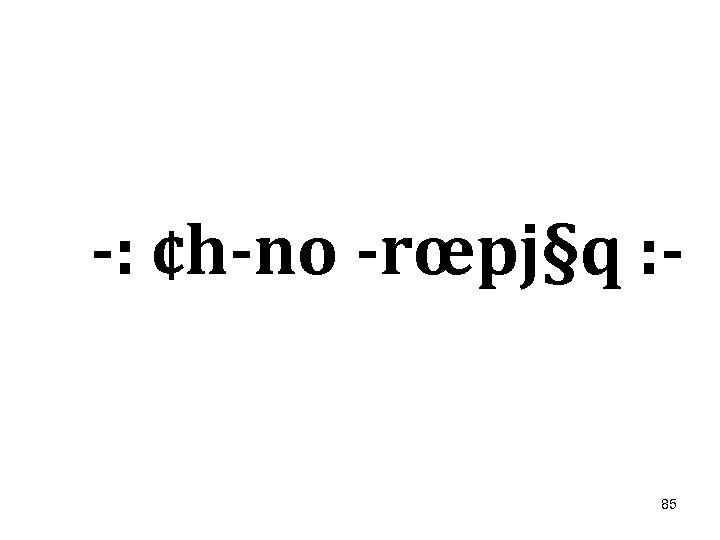 : ¢h no rœpj§q : 85