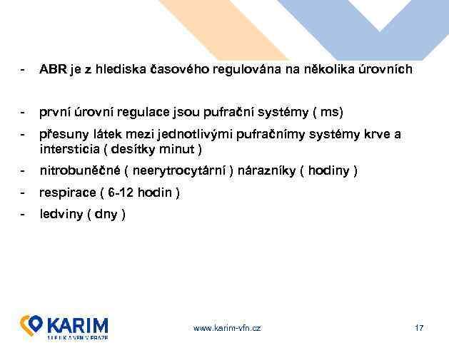 - ABR je z hlediska časového regulována na několika úrovních - první úrovní regulace