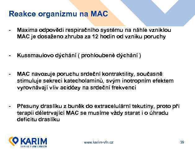 Reakce organizmu na MAC - Maxima odpovědi respiračního systému na náhle vzniklou MAC je