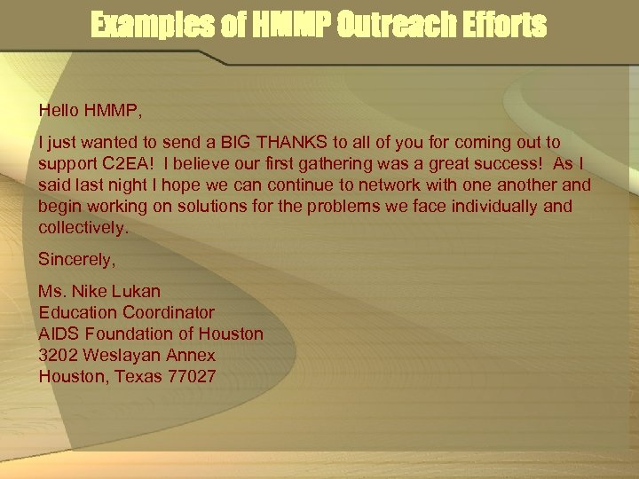 Examples of HMMP Outreach Efforts Hello HMMP, I just wanted to send a BIG