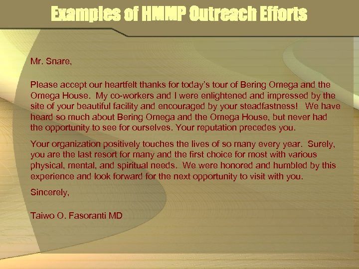 Examples of HMMP Outreach Efforts Mr. Snare, Please accept our heartfelt thanks for today's