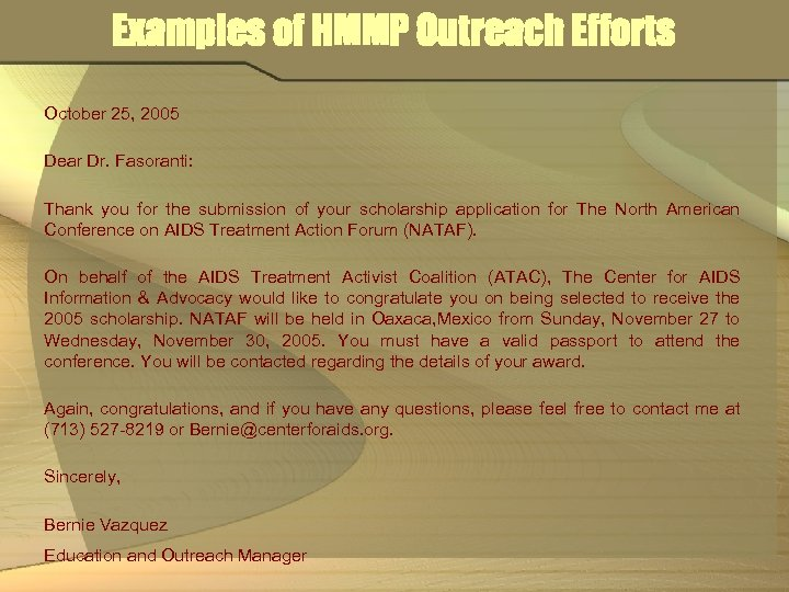 Examples of HMMP Outreach Efforts October 25, 2005 Dear Dr. Fasoranti: Thank you for