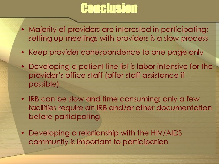 Conclusion • Majority of providers are interested in participating; setting up meetings with providers