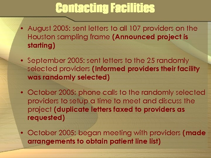 Contacting Facilities • August 2005: sent letters to all 107 providers on the Houston