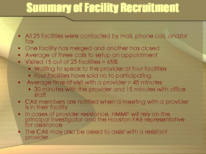 Summary of Facility Recruitment • All 25 facilities were contacted by mail, phone call,