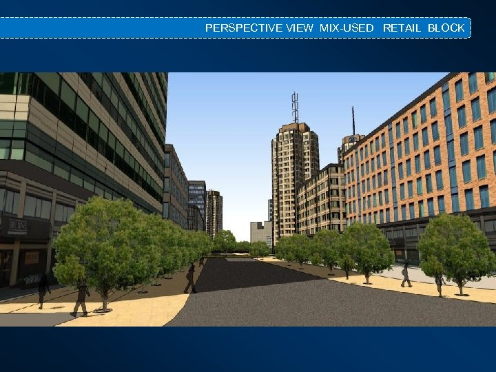 PERSPECTIVE VIEW MIX-USED RETAIL BLOCK